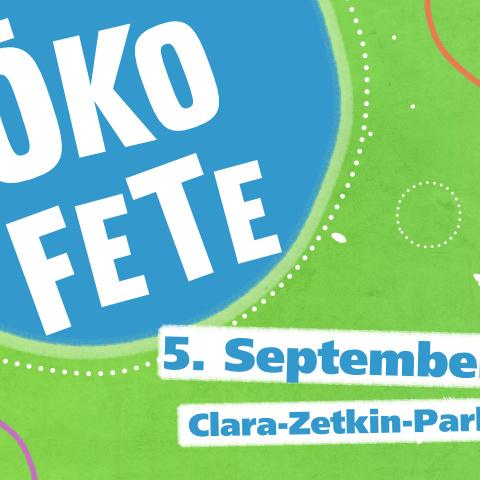 *Wir sind mit dabei* ÖKOFETE im Clara-Zetkin-Park